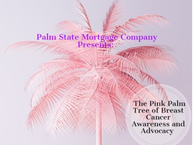 Breast Cancer Cause Supported by Palm State Mortgage.